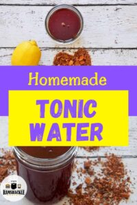 """""""Homemade Tonic Water"""" with two images of the tonic water in a mason jar."""