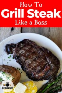 """How to Grill Steak Like a Boss"" with a plate that holds a big fat ribeye."