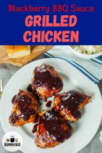 """Blackberry BBQ Sauce Grilled Chicken"" with 4 chicken thighs on a plate"