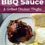 Blackberry BBQ Sauce & Grilled Chicken Thighs