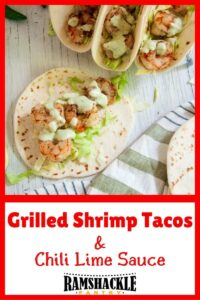 Grilled Shrimp Tacos & Chili Lime Sauce