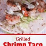 """Grilled Shrimp Taco with Chili Lime Sauce"" and an image of one of the tacos with sauce getting put on top."
