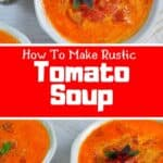 How To Make Rustic Tomato Soup