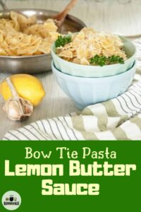 Bow Tie Pasta With Lemon Butter Sauce