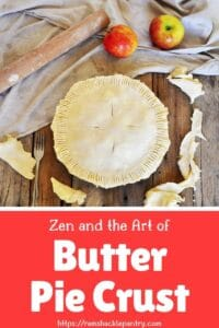 Zen and the Art of Butter Pie Crust