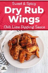 Sweet & Spicy Dry Rub Wings and Chili Lime Dipping Sauce