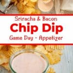 Sriracha & Bacon Chip Dip Game Day Appetizer - two images