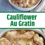 Cauliflower Au Gratin Casserole in a casserole dish for Pinterest