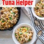 DIY Homemade Tuna Helper in two white bowls and a cast-iron skillet in the back.