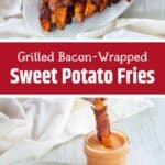"""Grilled Bacon-Wrapped Sweet Potato Fries"" and a plate of them with one fry being dipped in sauce."