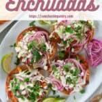 "A plate of Honduran Enchiladas with a text overlay ""Honduran Enchiladas"""