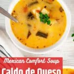 """Mexican Comfort Soup - Caldo de Queso"" text overlay with a bowl of the soup on a white table."